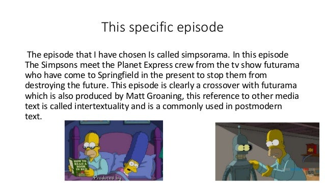 postmodernism and the simpsons It explores how the animated series uses textual strategies that are interesting to  and challenging for both (postmodern) critical theory and.