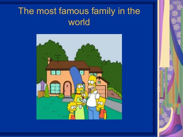 The most famous family in the  world