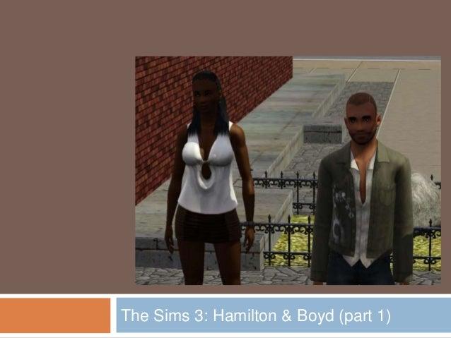The Sims 3: Hamilton & Boyd (part 1)