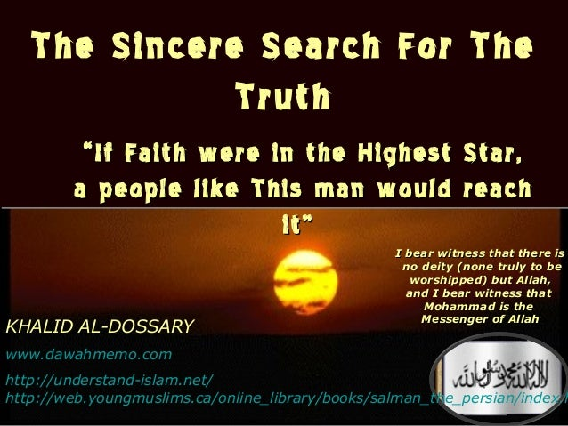 """١٤٣٤/٠٧/٤1The Sincere Search For TheTruthThe Sincere Search For TheTruth""""""""If Faith were in the Highest Star,If Faith were ..."""