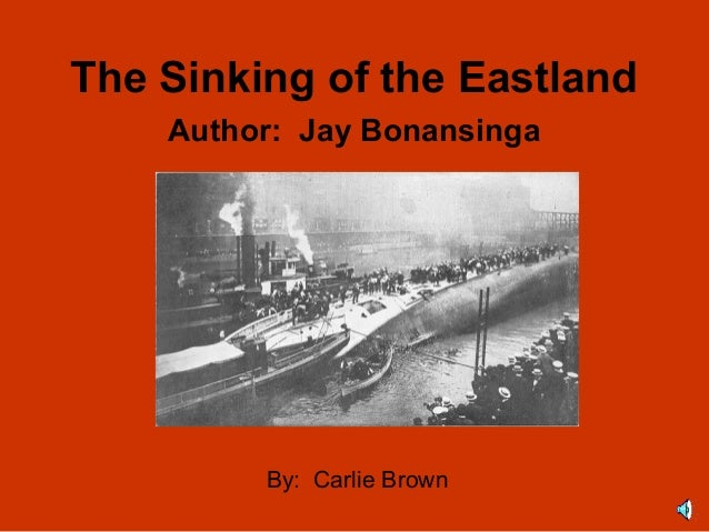 The Sinking of the Eastland    Author: Jay Bonansinga         By: Carlie Brown