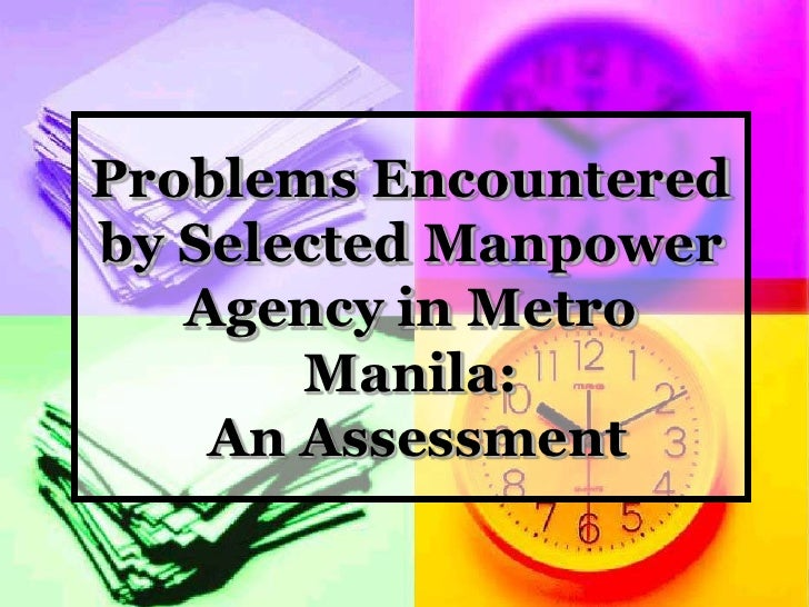 Problems Encountered by Selected Manpower Agency in Metro Manila: An Assessment<br />