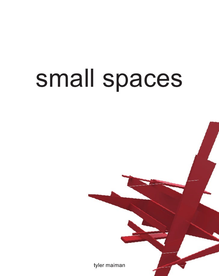 small spaces    tyler maiman