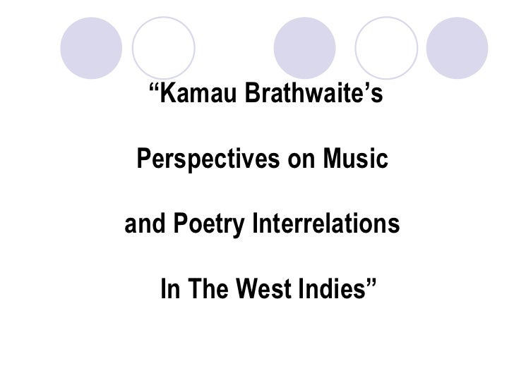 """ Kamau Brathwaite's   Perspectives on Music  and Poetry Interrelations   In The West Indies"""