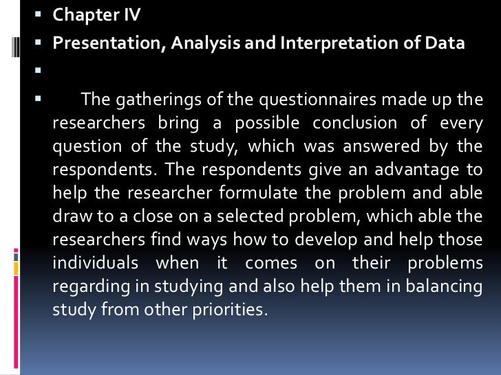 thesis chapter 4 analysis and interpretation of data Elements of chapter 4 topic 1: chapter 4 what needs to be included in the chapter the topics below are typically included in this chapter, and often in this order (check with your chair):  findings are those themes that have emerged from or have been found in the data you collected they are the product of your analysis.
