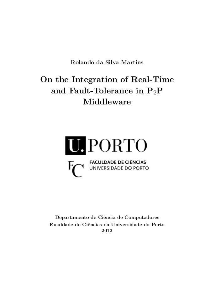 Rolando da Silva MartinsOn the Integration of Real-Time  and Fault-Tolerance in P2P          Middleware    Departamento de...