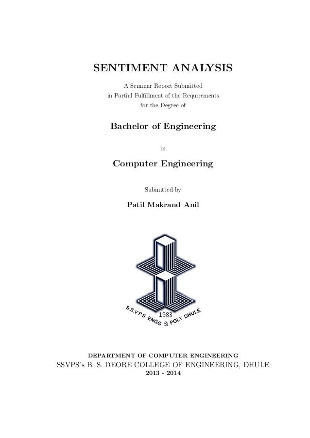 SENTIMENT ANALYSIS A Seminar Report Submitted in Partial Fulfillment of the Requirements for the Degree of  Bachelor of Eng...