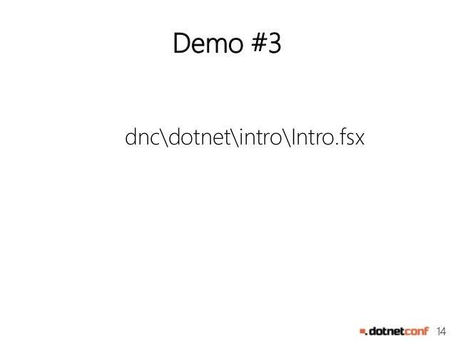 14  Demo #3  dncdotnetintroIntro.fsx