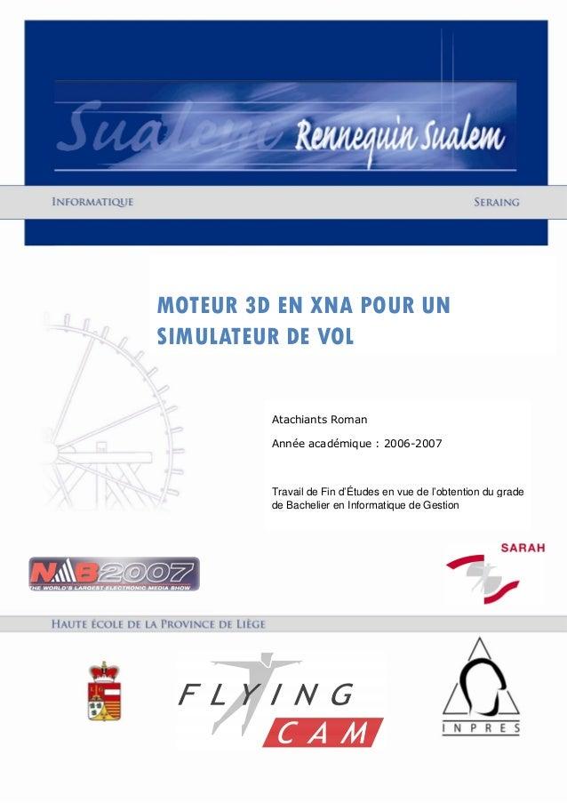 Moteur 3D en XNA pour un simulateur de vol Atachiants Roman Haute Ecole Rennequin Sualem page 1 MOTEUR 3D EN XNA POUR UN S...