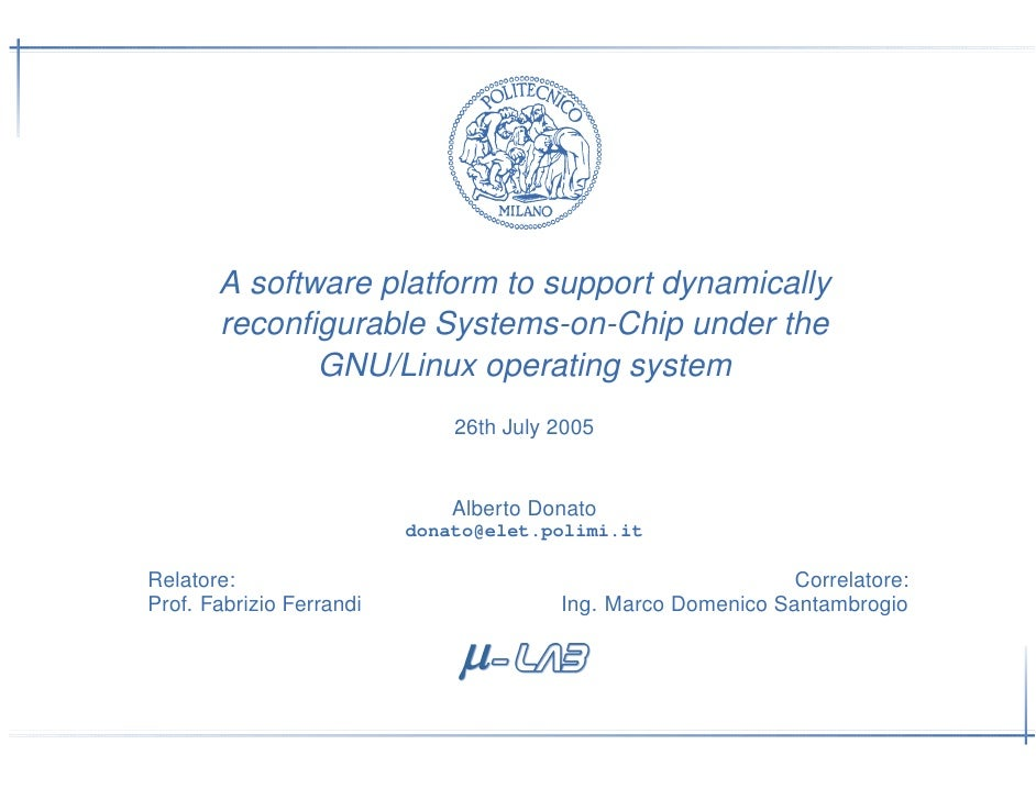 A software platform to support dynamically        reconfigurable Systems-on-Chip under the               GNU/Linux operatin...