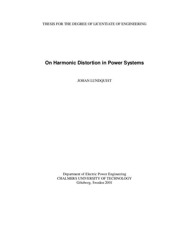 THESIS FOR THE DEGREE OF LICENTIATE OF ENGINEERING On Harmonic Distortion in Power Systems                 JOHAN LUNDQUIST...