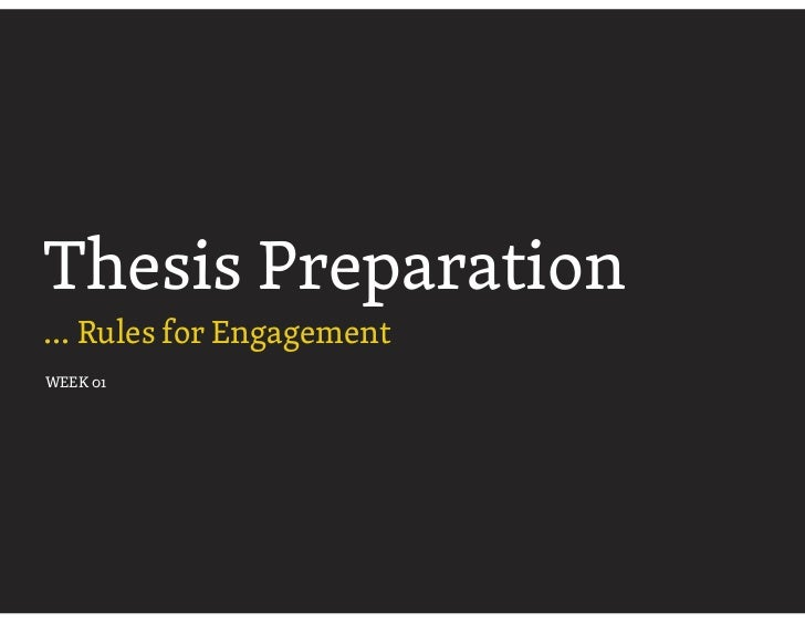 Thesis Preparation... Rules for EngagementWEEK 01