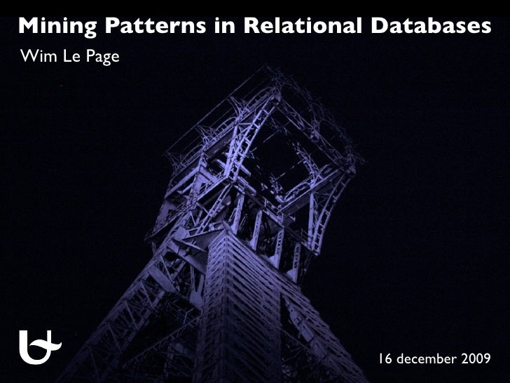 Mining Patterns in Relational Databases Wim Le Page                                  16 december 2009