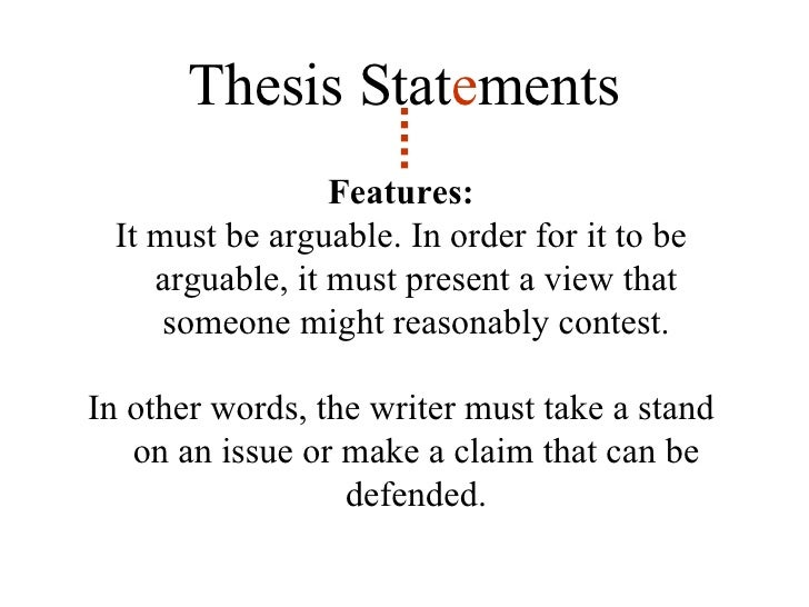 defensible thesis statement 2 include a defensible, relevant thesis statement in the first paragraph (with revised thesis statement) 3 describe the history and status of the issue and provide an overview of the.