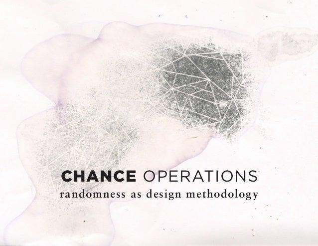 CHANCE OPERATIONSrandomness as design methodology