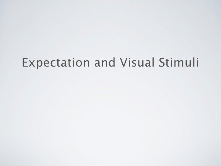 Expectation and Visual Stimuli