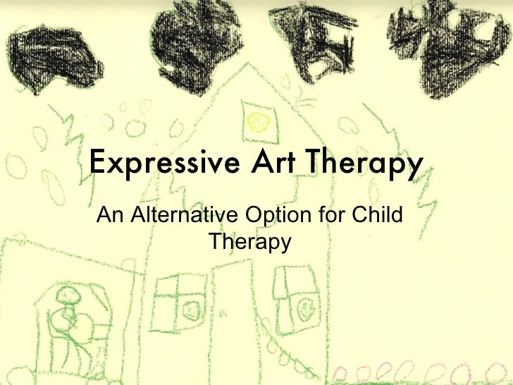 Expressive Art Therapy An Alternative Option for Child Therapy
