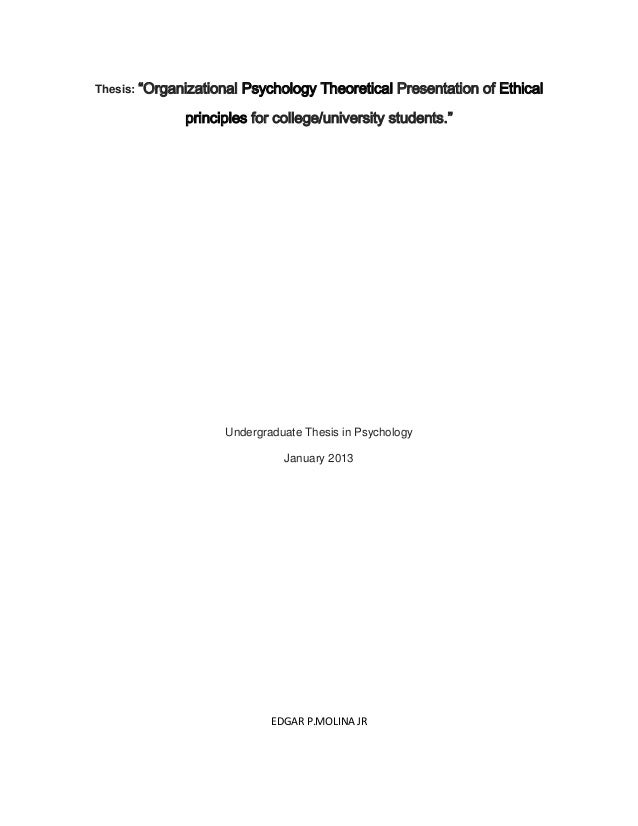 "Thesis: ""Organizational   Psychology Theoretical Presentation of Ethical              principles for college/university st..."