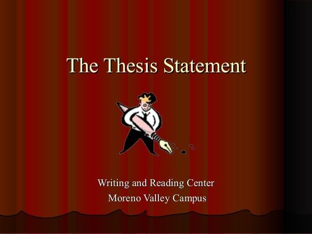 The Thesis Statement   Writing and Reading Center    Moreno Valley Campus