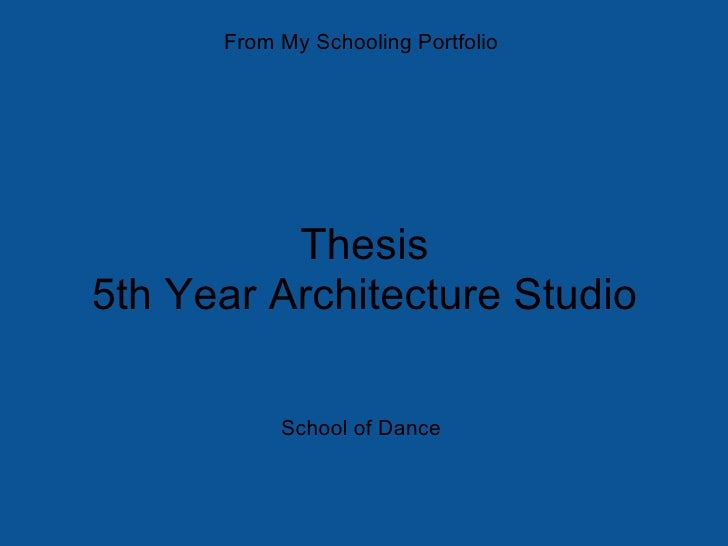 Thesis 5th Year Architecture Studio From My Schooling Portfolio School of Dance