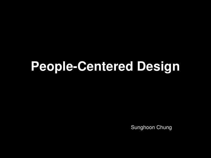 People-Centered Design<br />Sunghoon Chung<br />