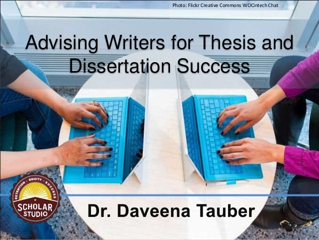 Advising Writers for Thesis and Dissertation Success Photo: Flickr Creative Commons WOCintech Chat