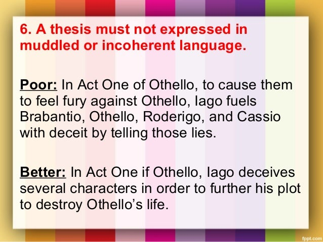 thesis statement othello Thesis statement for racism in othello - our writers come from a variety of professional backgrounds some of them are journalists and bloggers, others have a degree in economy or law, some used to be literature or chemistry teachers.