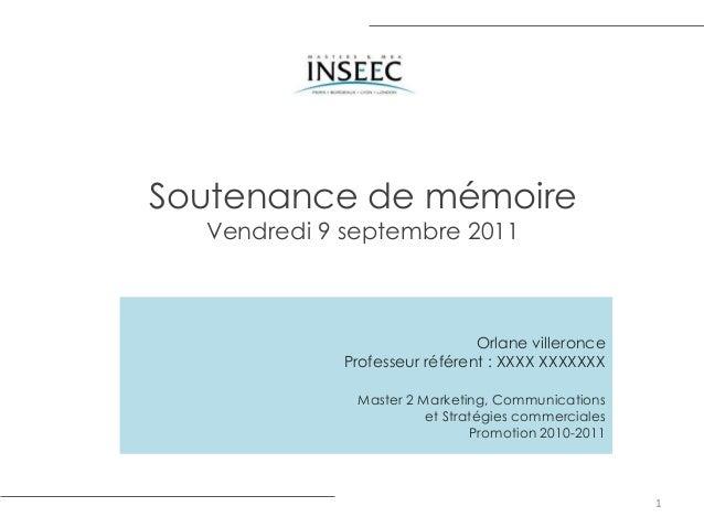 Soutenance de mémoire  Vendredi 9 septembre 2011                              Orlane villeronce            Professeur réfé...