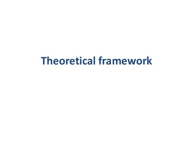 thesis theoretical background Theoretical and conceptual framework chapter 6-theoretical & conceptual framework 1 theoretical and conceptual framework.