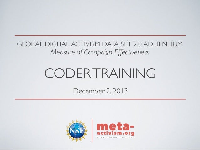 GLOBAL DIGITAL ACTIVISM DATA SET 2.0 ADDENDUM  Measure of Campaign Effectiveness  CODER TRAINING December 2, 2013