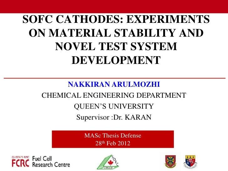 SOFC CATHODES: EXPERIMENTS ON MATERIAL STABILITY AND     NOVEL TEST SYSTEM       DEVELOPMENT       NAKKIRAN ARULMOZHI  CHE...
