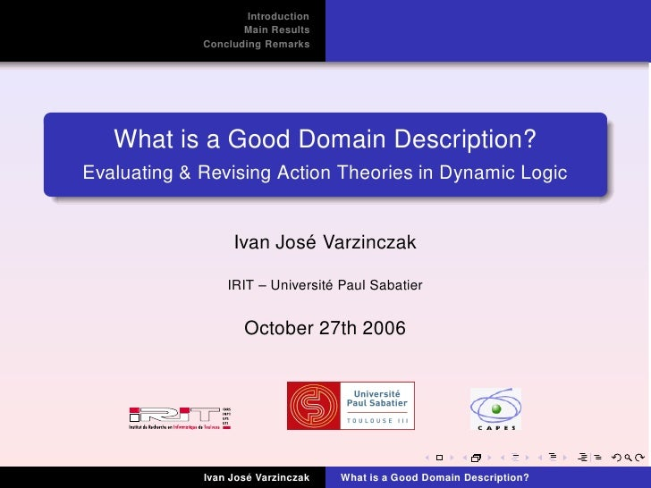 Introduction                     Main Results              Concluding Remarks        What is a Good Domain Description? Ev...