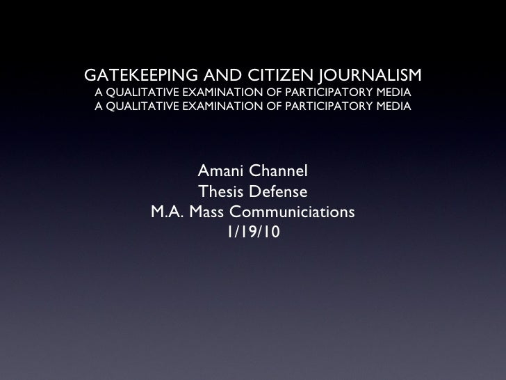 GATEKEEPING AND CITIZEN JOURNALISM A QUALITATIVE EXAMINATION OF PARTICIPATORY MEDIA A QUALITATIVE EXAMINATION OF PARTICIPA...