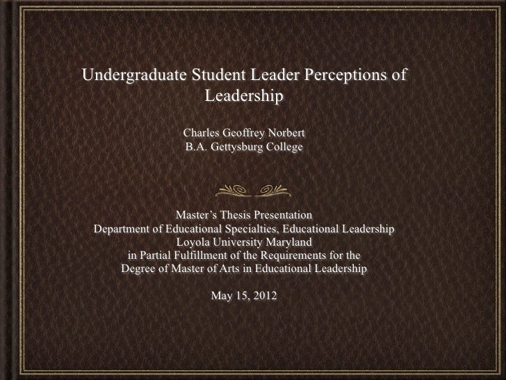 Undergraduate Student Leader Perceptions of                Leadership                   Charles Geoffrey Norbert          ...