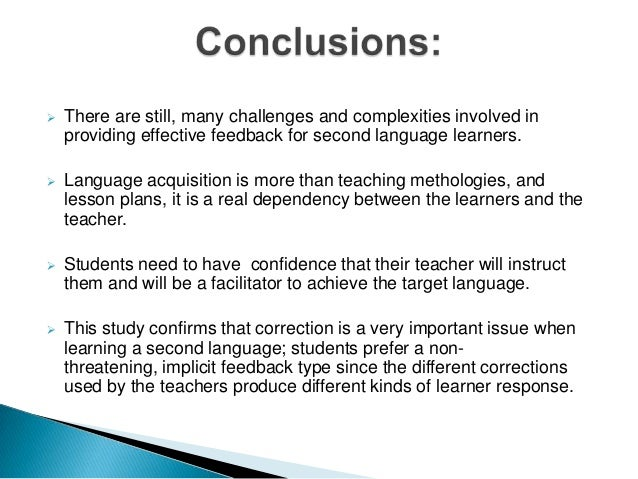 the impact of error correction to the language learner Second-language acquisition (sla), second-language learning, or l2 (language 2) acquisition, is the process by which people learn a second language second-language acquisition is also the scientific discipline devoted to studying that process.