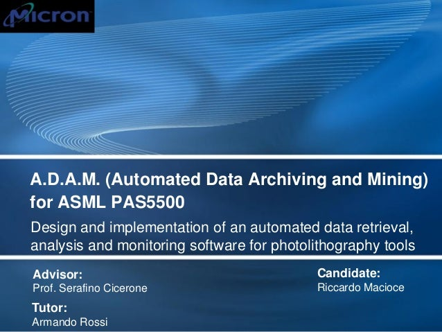 A.D.A.M. (Automated Data Archiving and Mining) for ASML PAS5500 Design and implementation of an automated data retrieval, ...