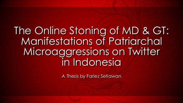 The Online Stoning of MD & GT: Manifestations of Patriarchal  Microaggressions on Twitter         in Indonesia         A T...