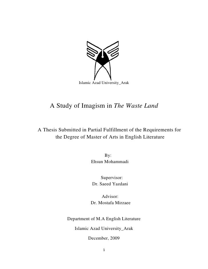 Islamic Azad University_Arak     A Study of Imagism in The Waste LandA Thesis Submitted in Partial Fulfillment of the Requ...