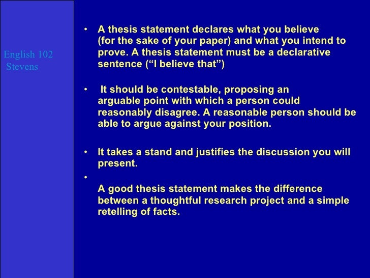 thesis statement declares what you believe (for the sake of your ...