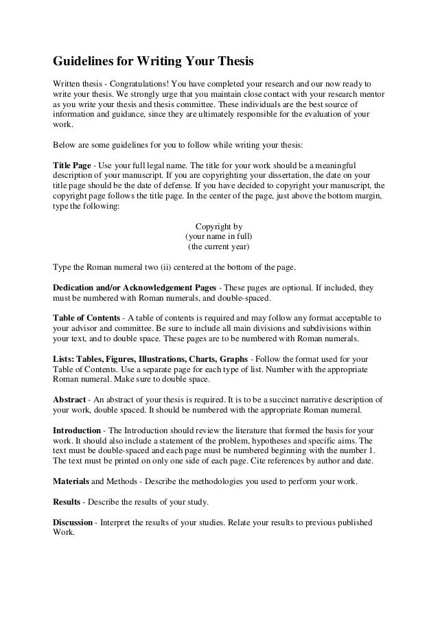 Guidelines for Writing Your Thesis Written thesis - Congratulations! You have completed your research and our now ready to...