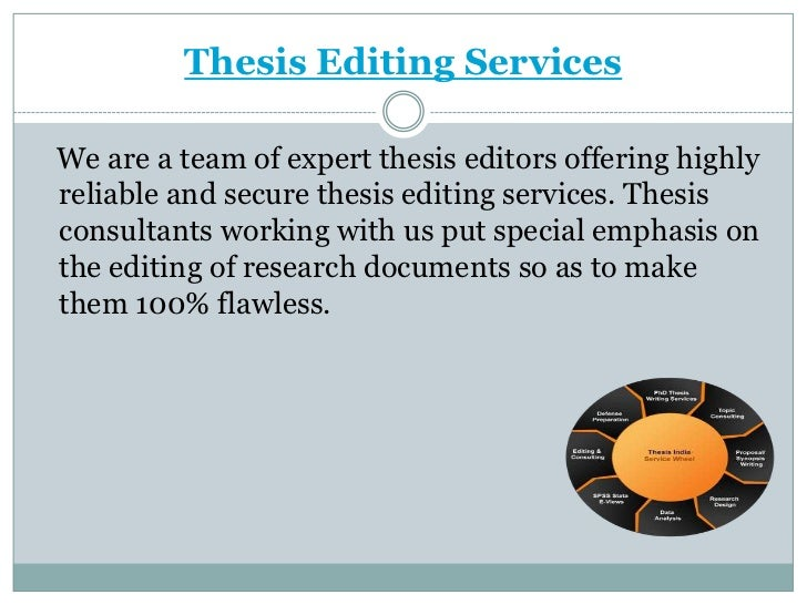 thesis editing services india We offer an all-in-one editing and proofreading service the 4 aspects of our pro   i can recommend you this one: thesis editing services services offered by.