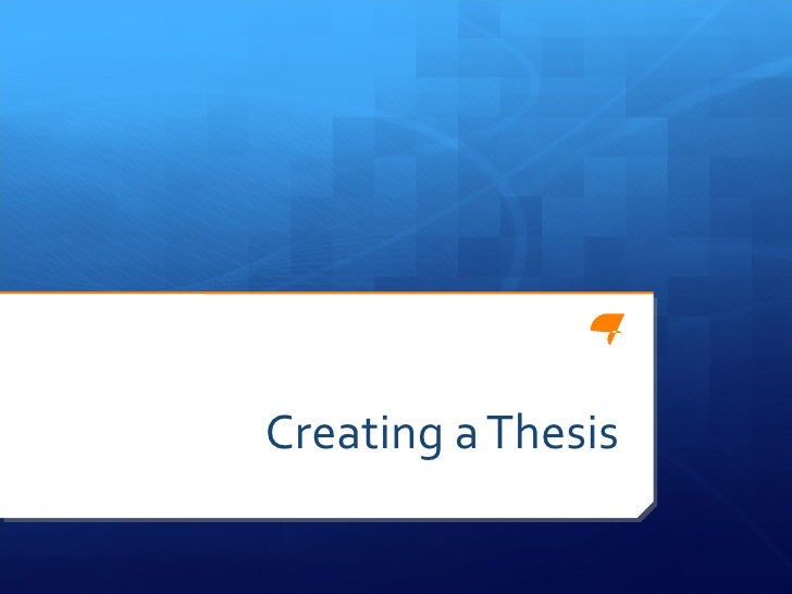 Creating a Thesis