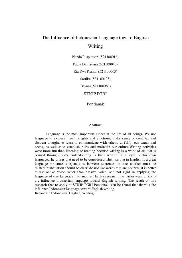 The Influence of Indonesian Language toward English Writing Nanda Puspitasari (521100016) Paula Damayana (521100040) Ria D...