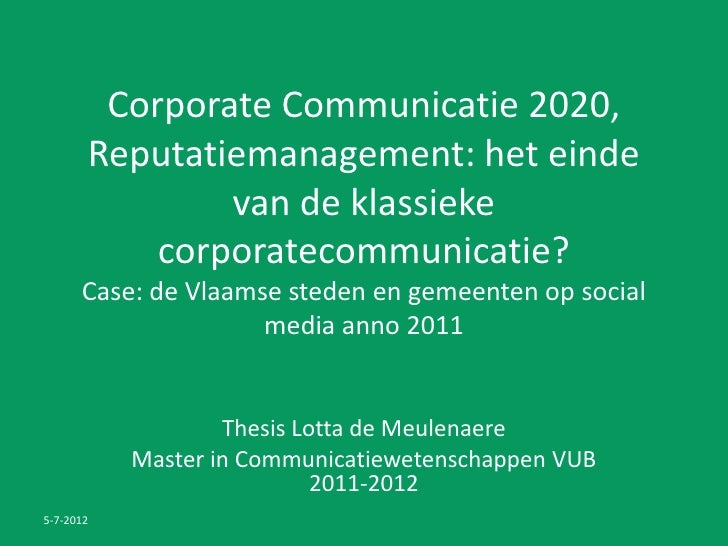 Corporate Communicatie 2020,       Reputatiemanagement: het einde               van de klassieke           corporatecommun...