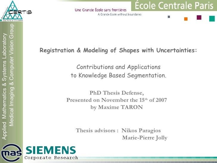 Registration & Modeling of Shapes with Uncertainties: Contributions and Applications to Knowledge Based Segmentation. PhD ...
