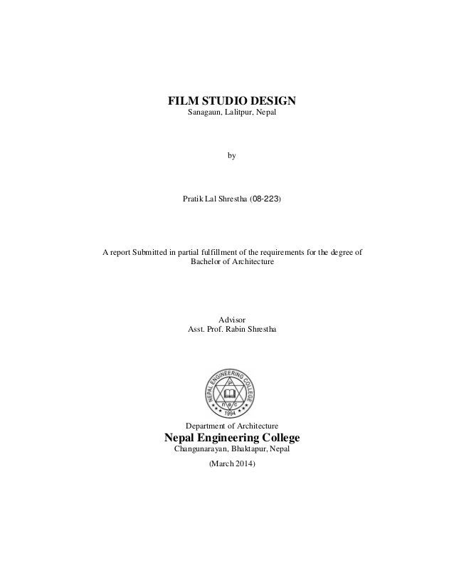 FILM STUDIO DESIGN Sanagaun, Lalitpur, Nepal by Pratik Lal Shrestha (08-223) A report Submitted in partial fulfillment of ...