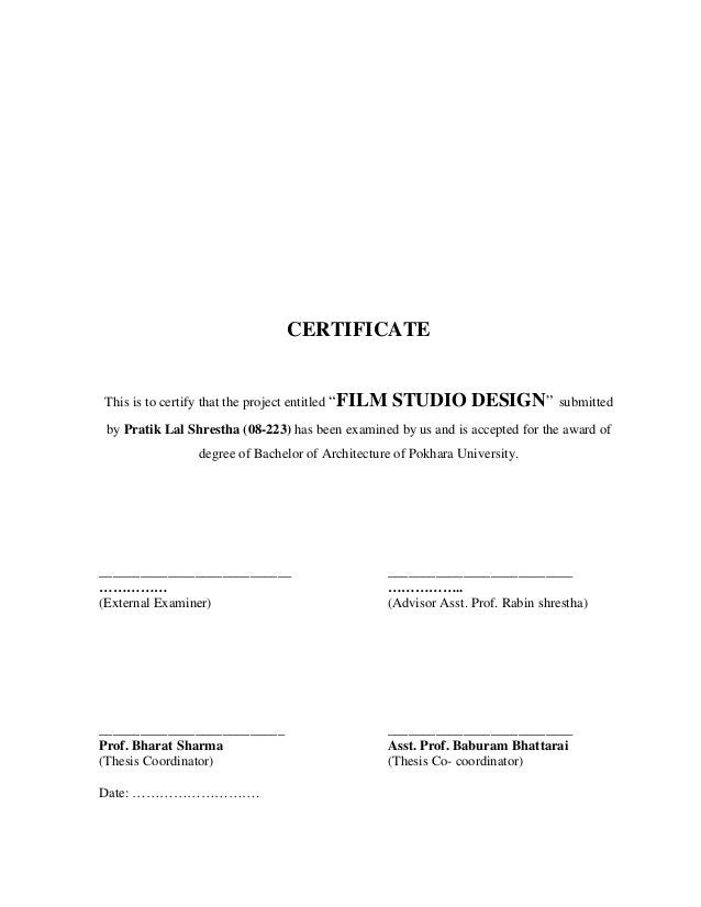 """CERTIFICATE This is to certify that the project entitled """"FILM STUDIO DESIGN"""" submitted by Pratik Lal Shrestha (08-223) ha..."""