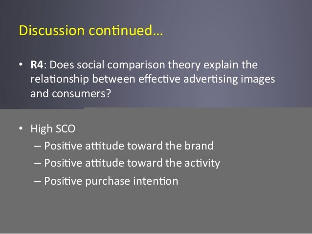 Discussion  con6nued…   • R4:  Does  social  comparison  theory  explain  the   rela6onship  between...