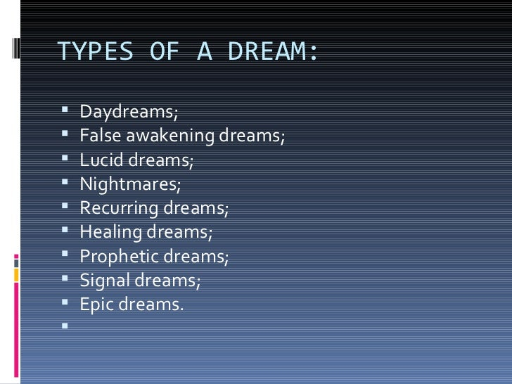 """types of dreams One thing we all have in common is that we dream but what are dreams if you  look in the dictionary for answers it will tell you they are """"a."""