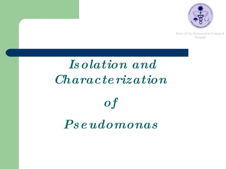 Isolation and Characterization  of  Pseudomonas